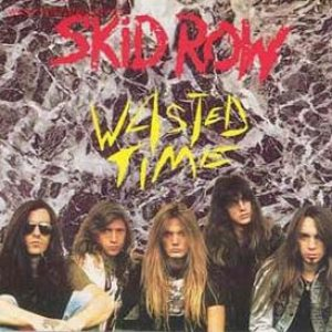 Skid Row - Wasted Time cover art