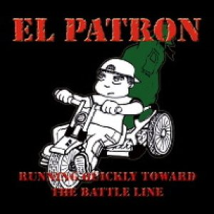 El Patron - Running Quickly Toward the Battle Line cover art