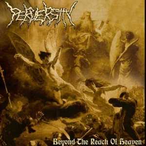 Perversity - Beyond the Reach of Heaven cover art