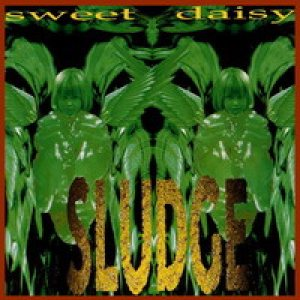 Sludge - Sweet Daisy cover art