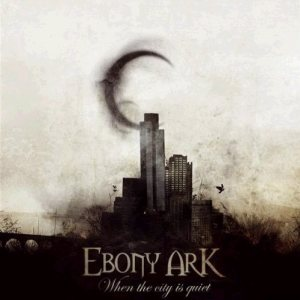 Ebony Ark - When the City Is Quiet cover art