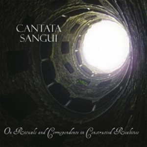 Cantata Sangui - On Rituals and Correspondence in Constructed Realities cover art
