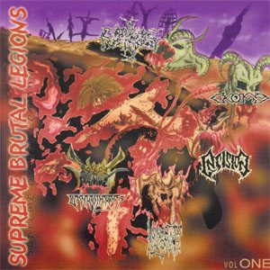 Cardiac Necropsy / Insision / Lacerate / Vrykolakas - Supreme Brutal Legions - Volume 1 cover art