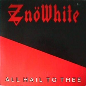Znöwhite - All Hail to Thee cover art
