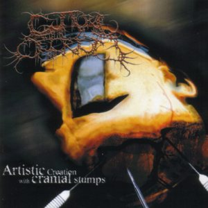 Guttural Secrete - Artistic Creation With Cranial Stumps cover art