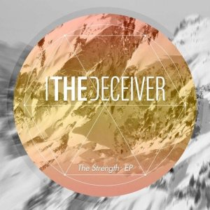 I, The Deceiver - The Strength cover art