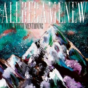 All Became New - A Name Worth Mentioning cover art