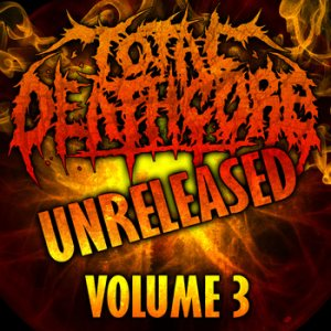 Various Artists - Total Deathcore Volume 3 Unreleased cover art