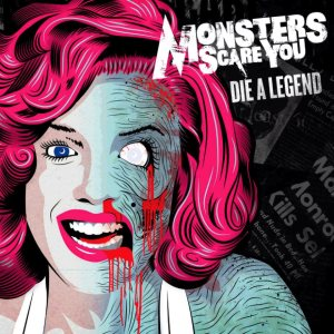 Monsters Scare You - Die a Legend cover art