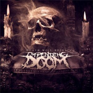Impending Doom - Death Will Reign cover art