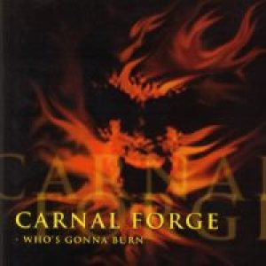 Carnal Forge - Who's Gonna Burn cover art
