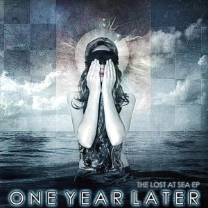 One Year Later - The Lost At Sea cover art