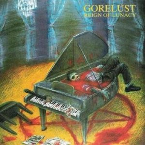 Gorelust - Reign of Lunacy cover art