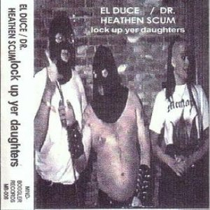 El Duce - Lock Up Yer Daughters cover art