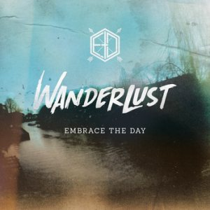 Embrace the Day - Wanderlust cover art