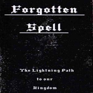 Forgotten Spell - The Lightning Path to Our Kingdom Rehearsal VI cover art