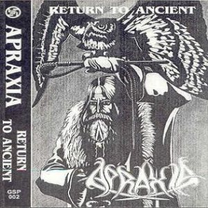 Apraxia - Return to Ancient cover art