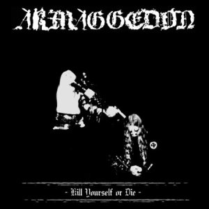 Armaggedon - Kill Yourself or Die cover art