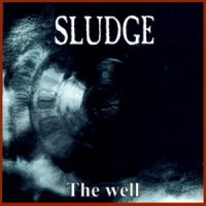 Sludge - The Well cover art