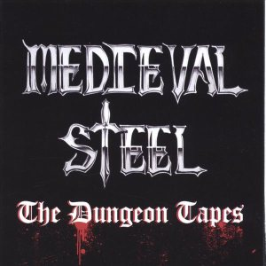 Medieval Steel - The Dungeon Tapes cover art