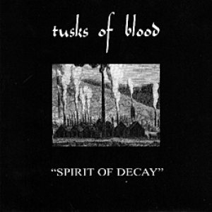Tusks of Blood - Spirit of Decay cover art
