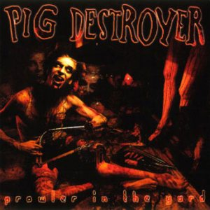 Pig Destroyer - Prowler in the Yard cover art