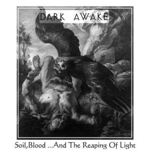 Dark Awake - Soil,Blood...And the Reaping of Light cover art