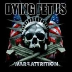 Dying Fetus - War of Attrition cover art