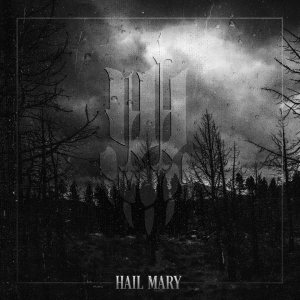 Iwrestledabearonce - Hail Mary cover art