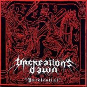 Uncreation's Dawn - Uncelestial cover art