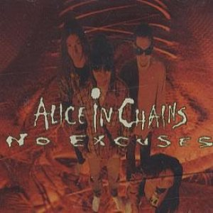 Alice In Chains - No Excuses cover art
