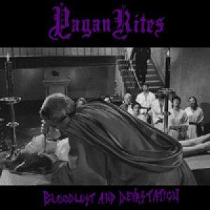Pagan Rites - Bloodlust and Devastation cover art