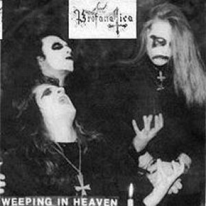 Profanatica - Weeping in Heaven cover art