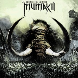 Mumakil - Behold the Failure cover art