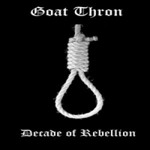Goat Thron - Decade of Rebelion cover art