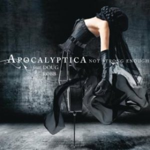 Apocalyptica - Not Strong Enough cover art