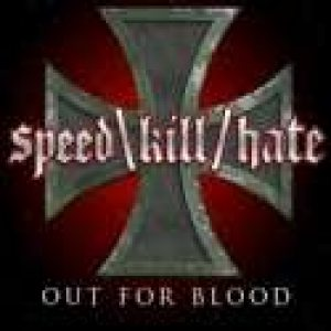 Speed Kill Hate - Out for Blood cover art