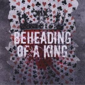 Beheading of a King - Beheading of a King cover art