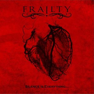 Frailty - Silence is Everything... cover art