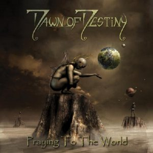 Dawn of Destiny - Praying to the World cover art