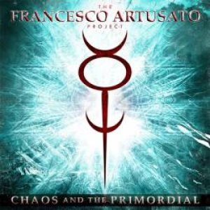The Francesco Artusato Project - Chaos and the Primordial cover art