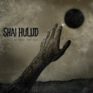 Shai Hulud - Reach Beyond the Sun cover art