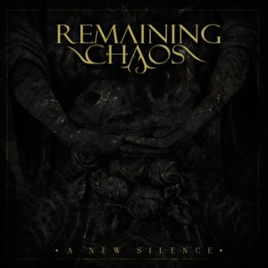 Remaining Chaos - A New Silence cover art