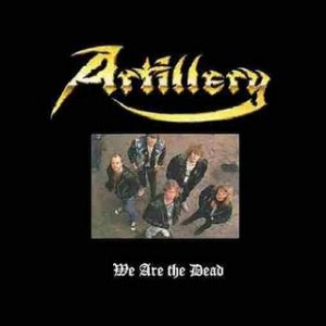 Artillery - We Are the Dead cover art