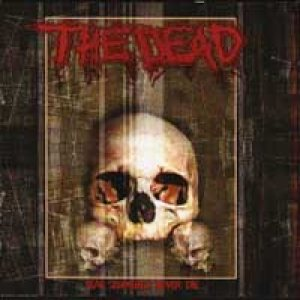 The Dead - Real Zombies Never Die cover art