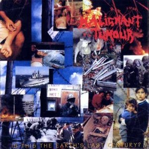 Malignant Tumour - Veneration of Biological Killing Machine / Is This Earth's Last Century? cover art