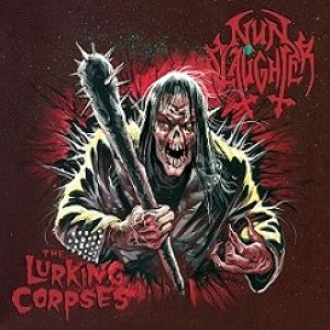 Nunslaughter - Nunslaughter / the Lurking Corpses cover art