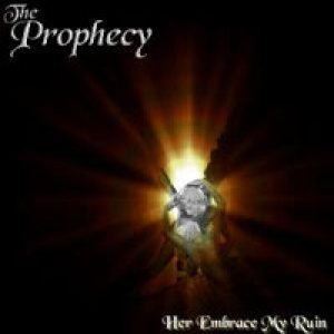 The Prophecy - Her Embrace My Ruin cover art