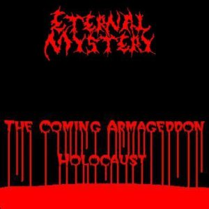 Eternal Mystery - The Coming Armageddon Holocaust cover art