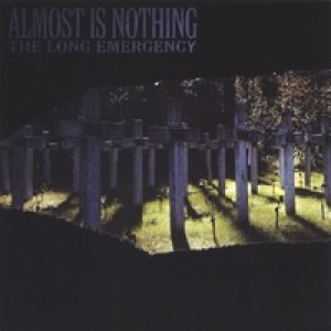 Almost Is Nothing - The Long Emergency cover art